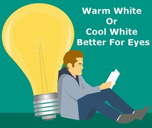 warm white or cool white better for eyes