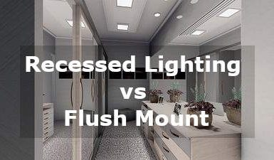 recessed lighting vs flush mount