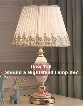 how tall should a nightstand lamp be