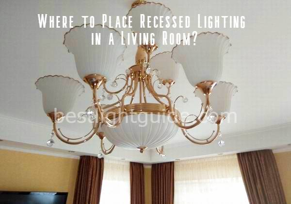 where to place recessed lighting in living room